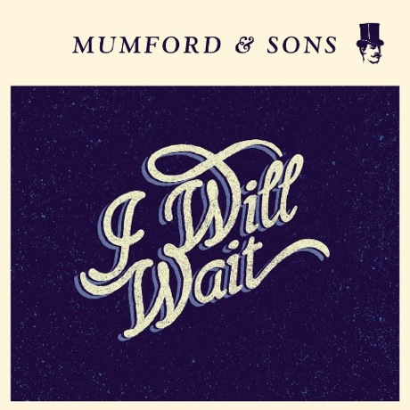 "Mumford & Sons ""I Will Wait"""