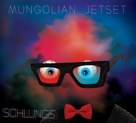 Mungolian Jet Set Schlungs