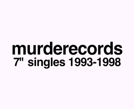 Murderecords 7-inch Singles 1993-1998 (trailer)