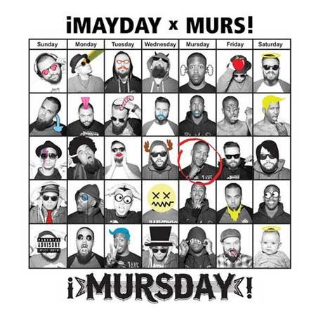 ¡MayDay! & Murs ¡Mursday!