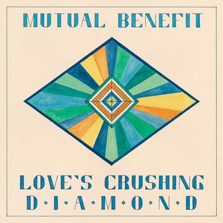 Mutual Benefit Love's Crushing Diamond