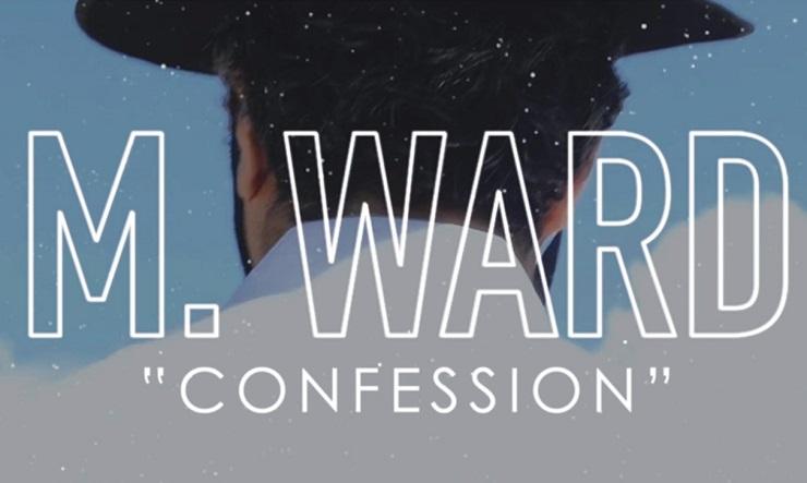 """M. Ward """"Confession"""""""