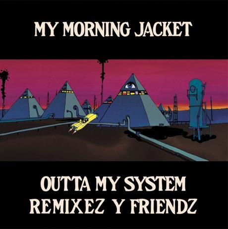 "My Morning Jacket ""Outta My System (Washed Out Remix)"""