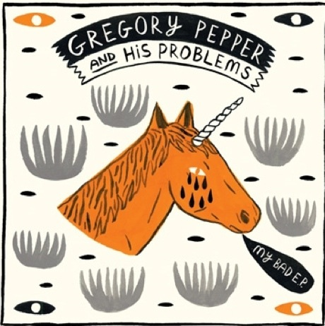 Gregory Pepper and His Problems 'My Bad' (EP stream)