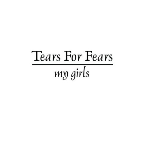 "Tears for Fears ""My Girls"" (Animal Collective cover) / ""Pale Shelter"" (cover by Matthew Dear & Tegan and Sara)"
