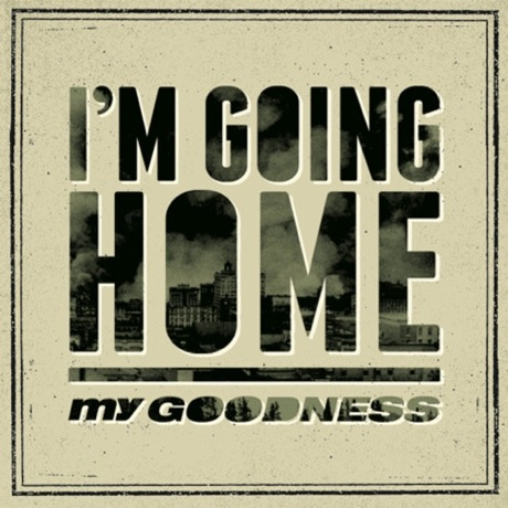 My Goodness 'I'm Going Home' (The Sonics cover)