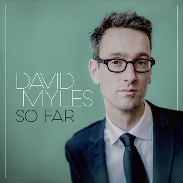 David Myles Reworks His Catalogue for 'So Far'