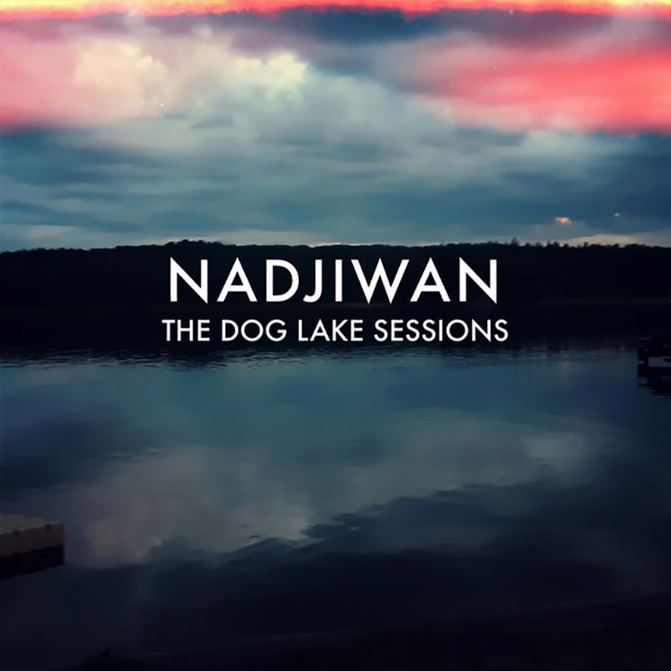 Nadjiwan The Dog Lake Sessions