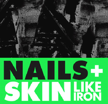 Skin Like Iron/Nails Skin Like Iron/Nails