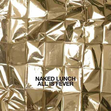 Naked Lunch All is Fever