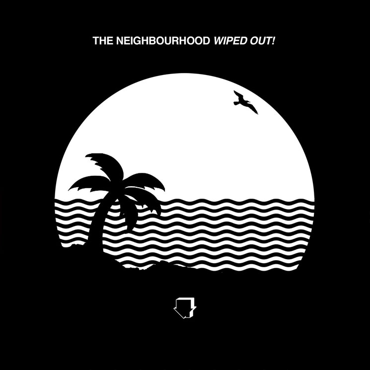 The Neighbourhood Wiped Out!