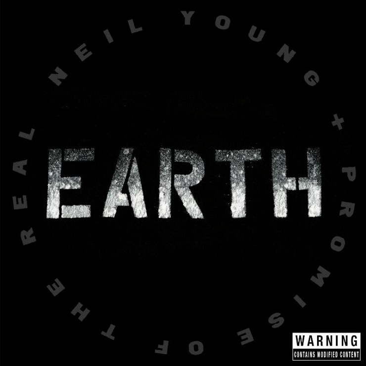 Neil Young + Promise of the Real Earth