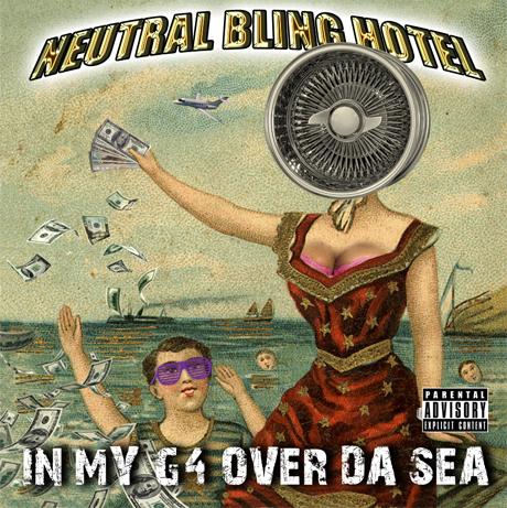 Neutral Milk Hotel 'In My G4 Over Da Sea' (hip-hop mash-up album)