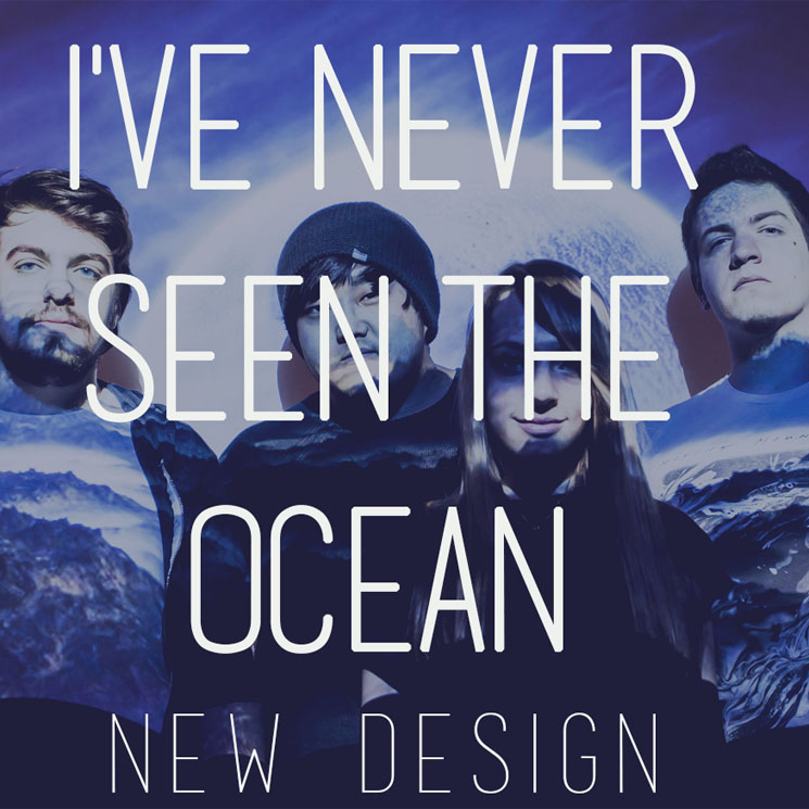 "New Design ""I've Never Seen the Ocean"""