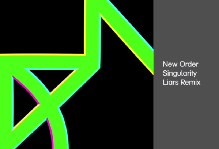"New Order ""Singularity"" (Liars remix)"