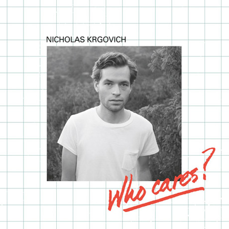 Nicholas Krgovich Releases New 'Who Cares?' LP