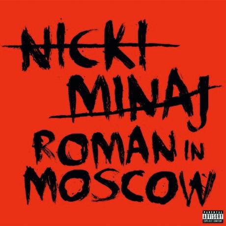 "Nicki Minaj ""Roman in Moscow"""