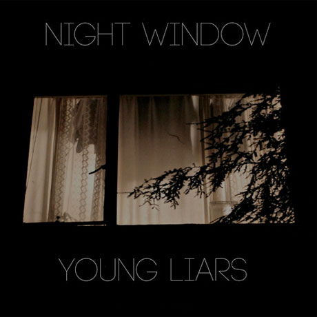 "Young Liars ""Night Window"""