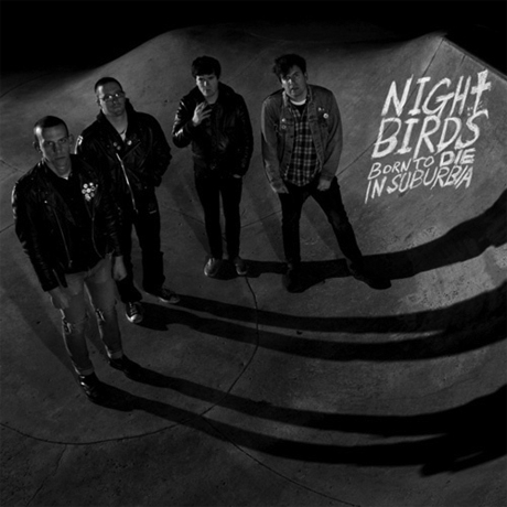 Night Birds 'Born to Die in Suburbia' (album stream)