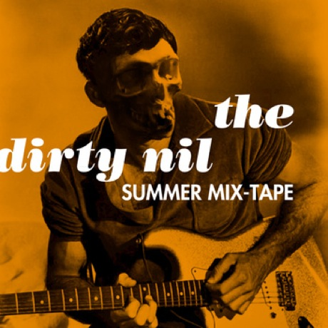 "The Dirty Nil 'Summer Mix-Tape' / ""Fuckin' Up Young"" (video)"