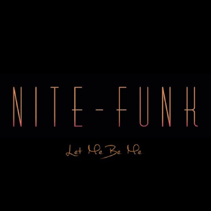 "Nite-Funk ""Let Me Be Me"""