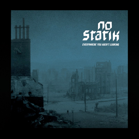 No Statik Go 'Everywhere You Aren't Looking' on Debut LP
