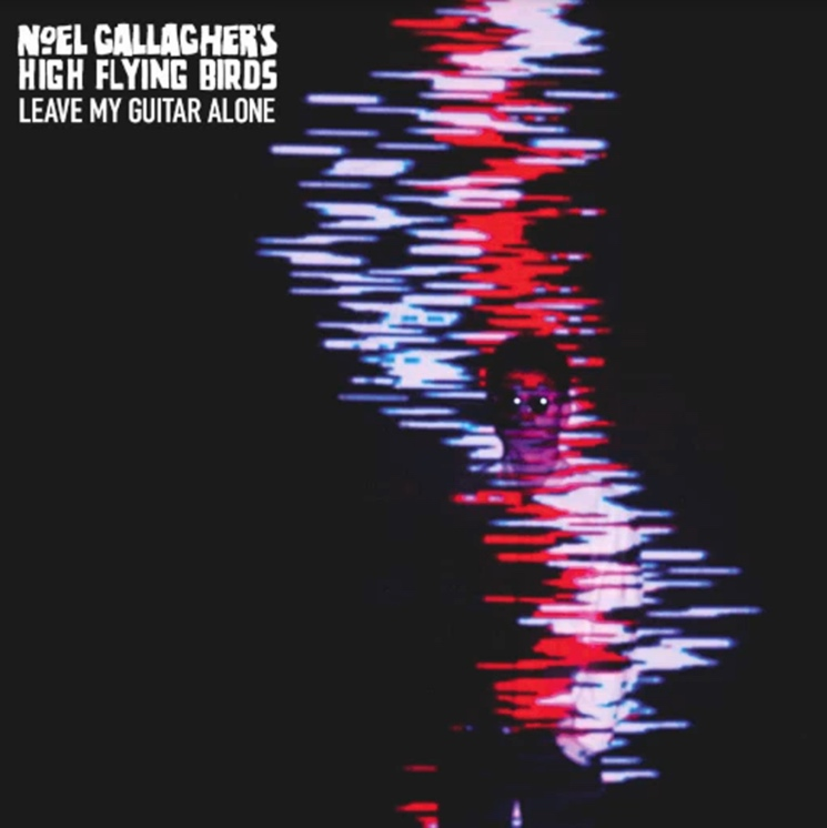 "Noel Gallagher's High Flying Birds ""Leave My Guitar Alone"""