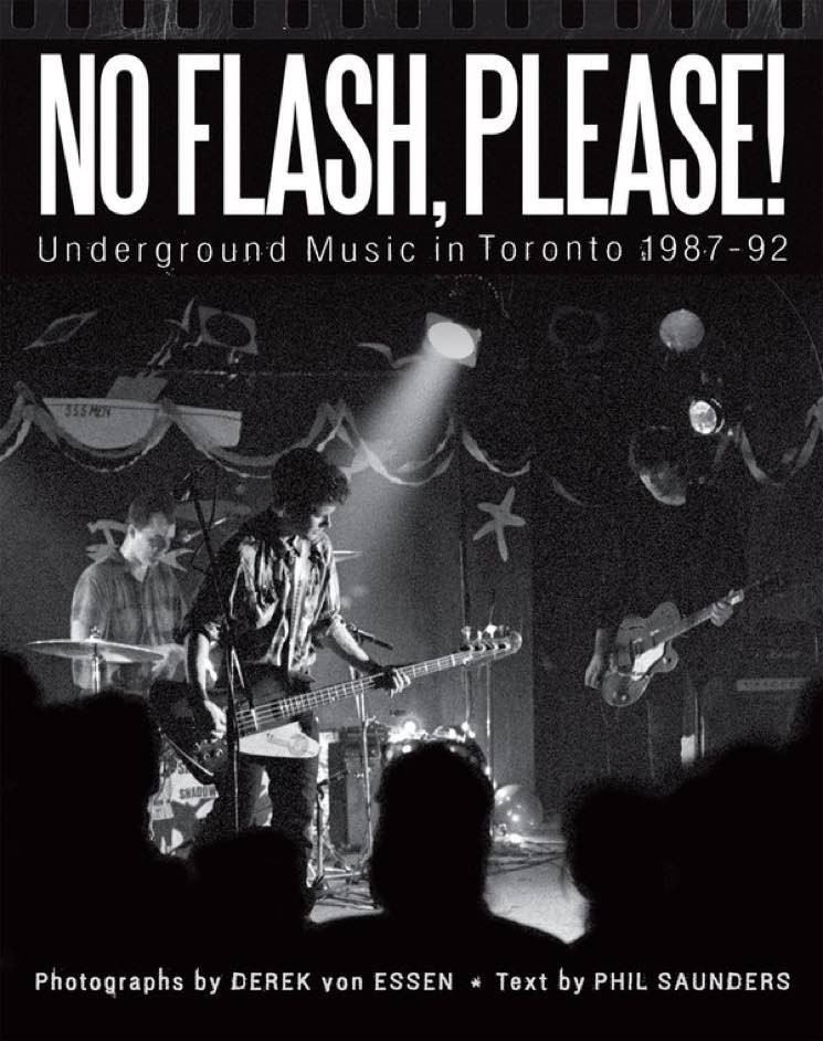 No Flash Please!: Underground Music in Toronto 1987-92 By Derek von Essen and Phil Saunders