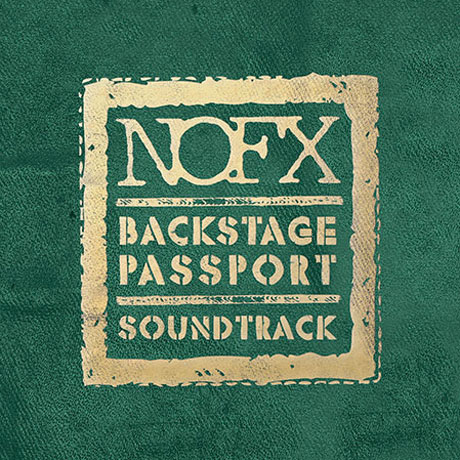 NOFX Announce 'Backstage Passport Soundtrack' Release