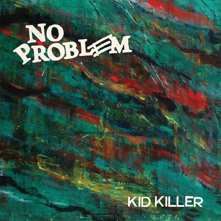 No Problem 'Kid Killer' (EP stream)
