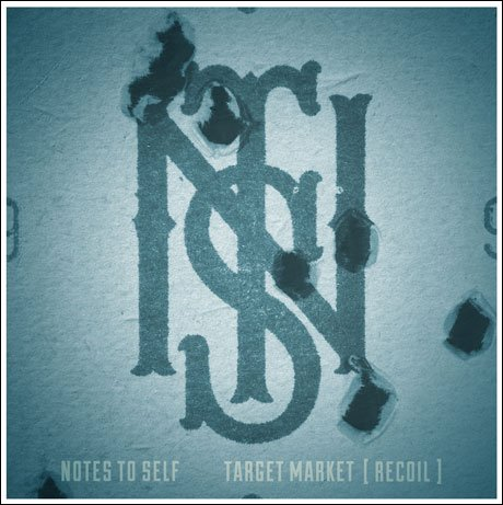 Notes to Self 'Target Market [Recoil]' (album stream)