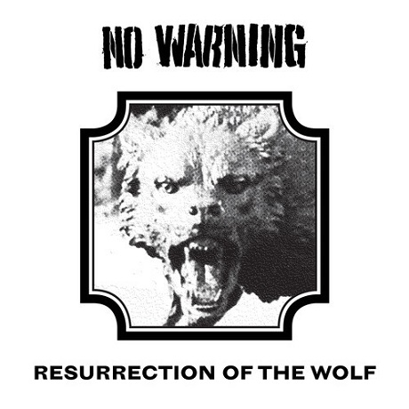 "No Warning ""Resurrection of the Wolf"""