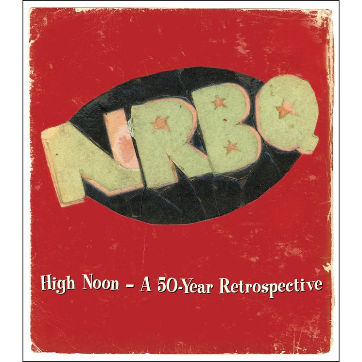 NRBQ  High Noon — A 50-Year Retrospective