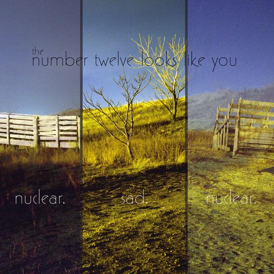 Number Twelve Looks Like You Nuclear. Sad. Nuclear.
