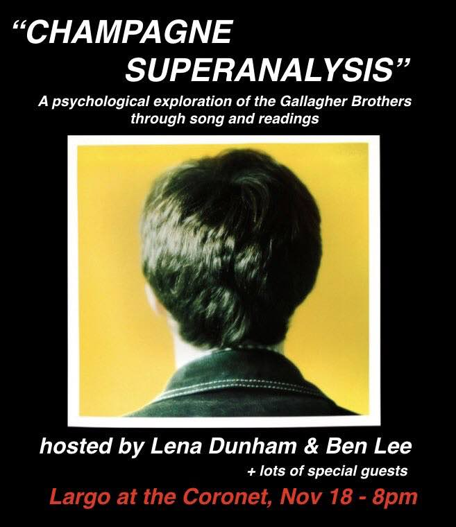 "​Lena Dunham Is Hosting a Psychological ""Champagne Superanalysis"" of Noel and Liam Gallagher"