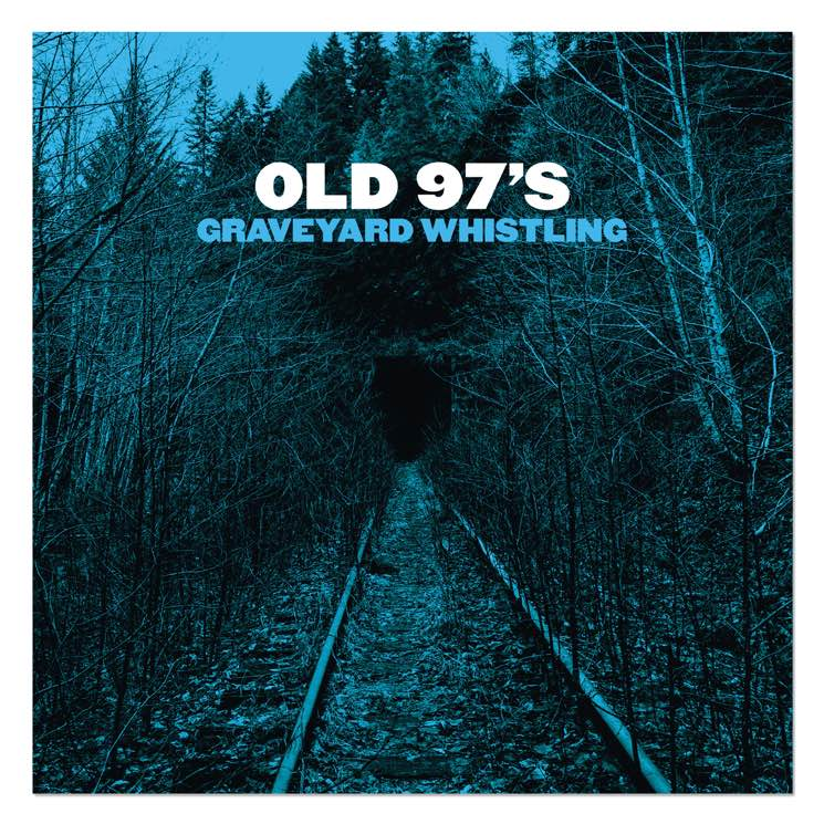 Old 97's Graveyard Whistling