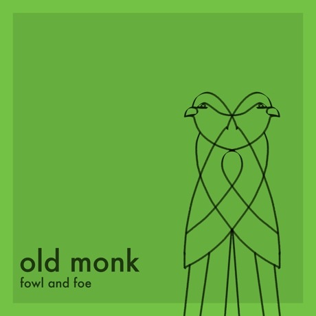 """Old Monk """"Fowl and Foe"""""""