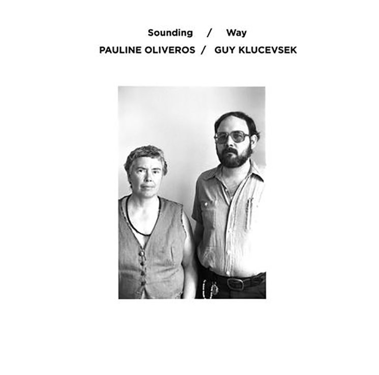 Pauline Oliveros / Guy Klucevsek Sounding / Way
