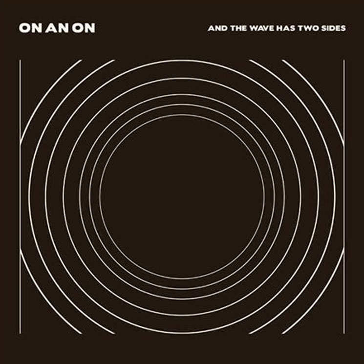 On An On 'And the Wave Has Two Sides' (album stream)