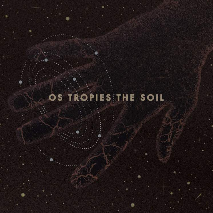 Os Tropies The Soil