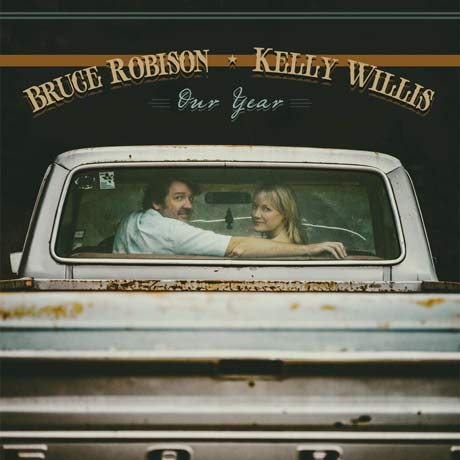 Kelly Willis and Bruce Robison Our Year