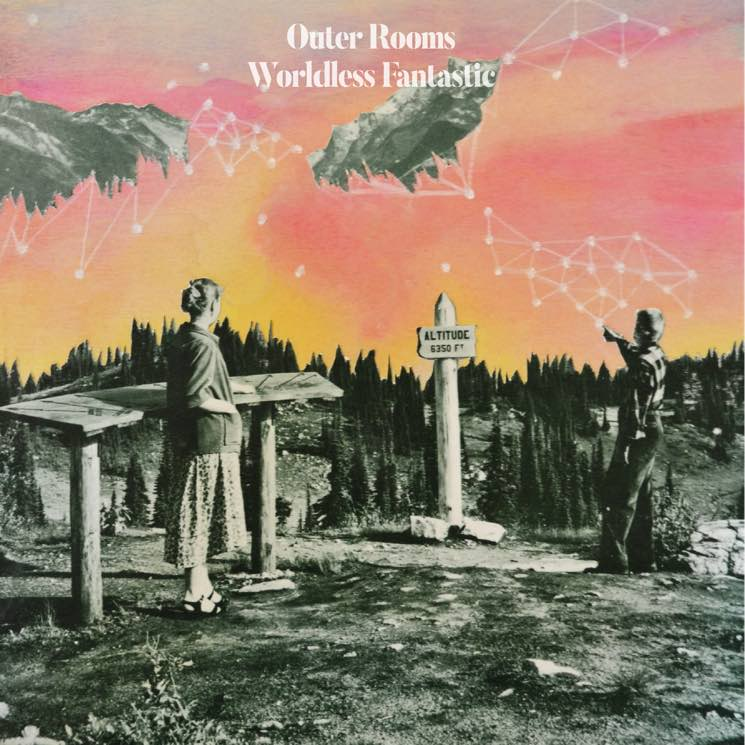 Outer Rooms 'Worldless Fantastic' (album stream)