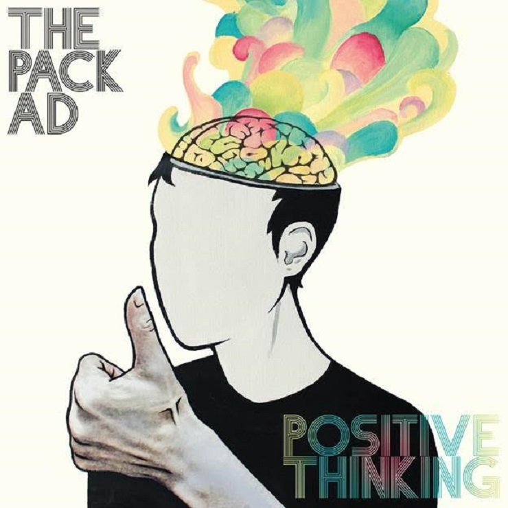 The Pack A.D. Announce 'Positive Thinking' LP