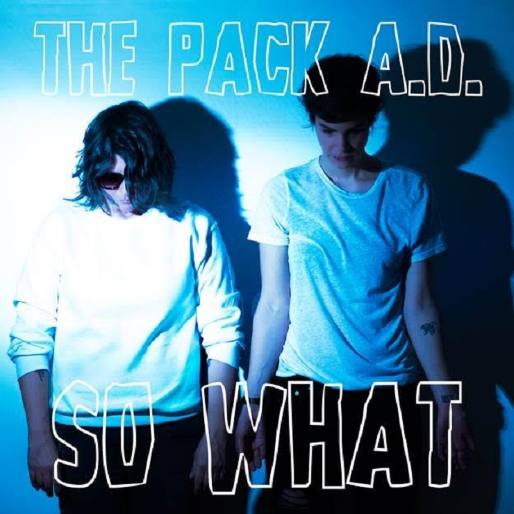 The Pack A.D. 'So What'