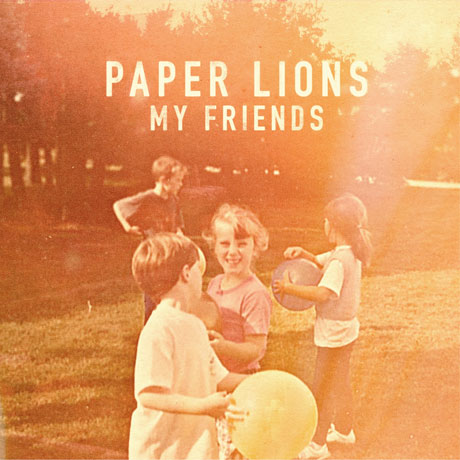 Paper Lions 'My Friends' (album stream)