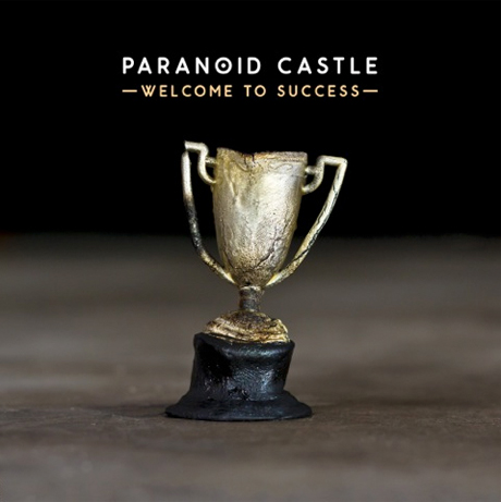 Paranoid Castle 'Welcome to Success' (album stream)