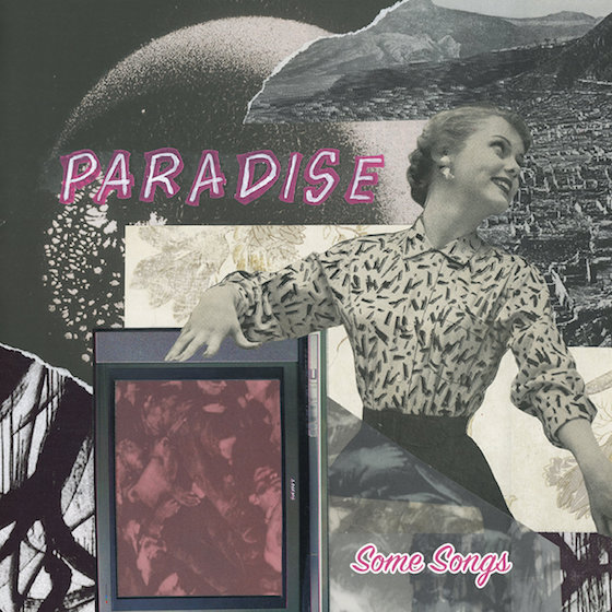 Paradise 'Some Songs' (EP stream)