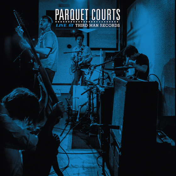 Parquet Courts Detail 'Live at Third Man' Release