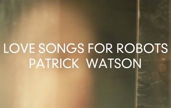Patrick Watson 'Love Songs for Robots' (album trailer)