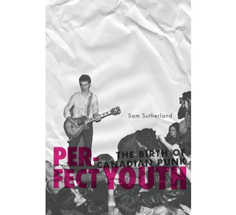 'Perfect Youth' Book to Explore the First Wave of Canadian Punk
